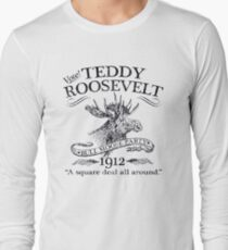 Teddy Roosevelt Bull Moose Party 1912 Presidential Campaign Long Sleeve T-Shirt
