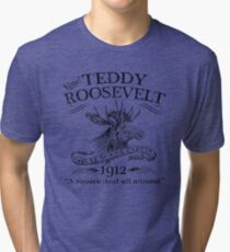 Teddy Roosevelt Bull Moose Party 1912 Presidential Campaign Tri-blend T-Shirt