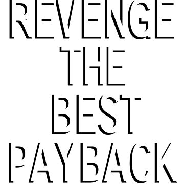 Revenge The Best Payback by -ghostx