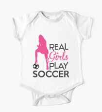 Real girls play soccer One Piece - Short Sleeve