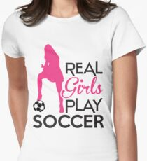 Real girls play soccer T-Shirt