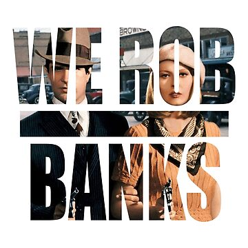 WE ROB BANKS by PistoLeroD