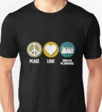Peace Love Urban Planning Unisex T-Shirt