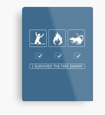 I survived the fire swamp Metal Print