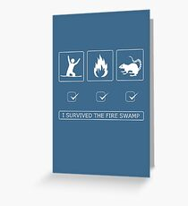I survived the fire swamp Greeting Card