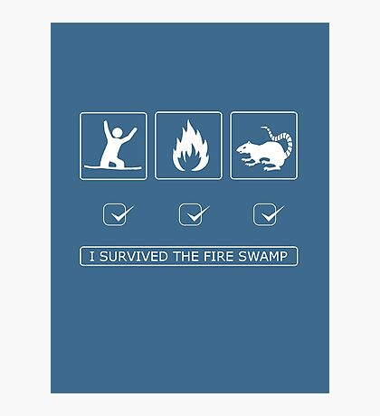 I survived the fire swamp Photographic Print