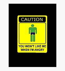Don't Make Me Angry Photographic Print