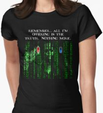 the blue pill .. or the red pill. It's your choice Womens Fitted T-Shirt