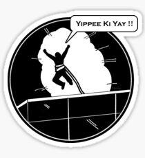 Yippee Ki Yay - with speech bubble Sticker