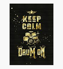 Keep Calm and Drum On Gold Glitter Grunge Photographic Print