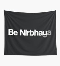 Be Nirbhaya Be Fearless Wall Tapestry