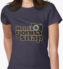 Mom's gonna snap photographer mom Women's Fitted T-Shirt