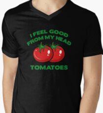 I Feel Good From My Head Tomatoes Men's V-Neck T-Shirt