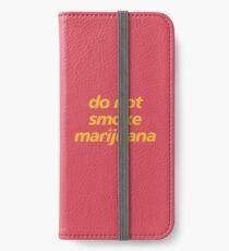 do not smoke marijuana iPhone Wallet/Case/Skin