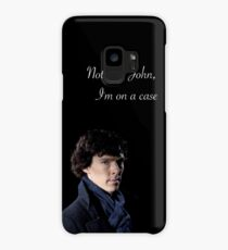 Not Now John I'm On A Case Case/Skin for Samsung Galaxy
