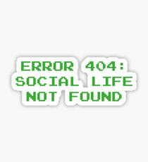 404 Error : Social Life Not Found Sticker