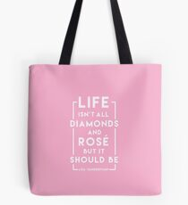Life isn't all diamonds and rosé but it should be - PINK EDITION Tote Bag