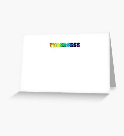 Yasss Greeting Card