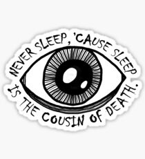 Never Sleep Eye Sticker