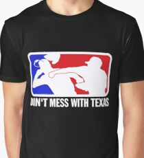 dont make me odor you dont mess with texas Graphic T-Shirt
