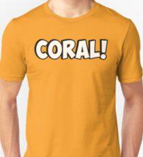 Coral! T-Shirt