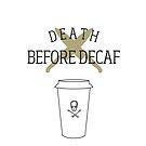 Death Before Decaf! by hispurplegloves