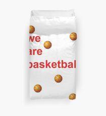 We are basketball Duvet Cover