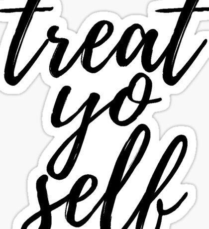 Treat Yo'Self Sticker