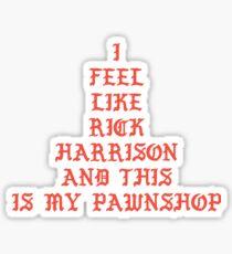 I Feel like Rick Harrison Sticker
