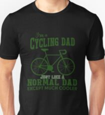 Father - I'm A Cycling Dad Just Like A Normal Dad Except Much Cooler T-shirts T-Shirt