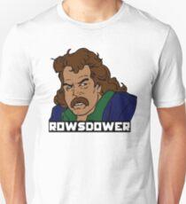 ROWSDOWER T-Shirt