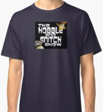 Hobble and Snitch show Classic T-Shirt