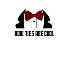 Bow Ties Are Cool by doublehelix