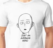 Just an average hero !! Unisex T-Shirt