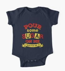 Pour Some Sugar On Me One Piece - Short Sleeve