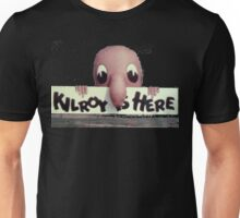 Kilroy is Here Unisex T-Shirt