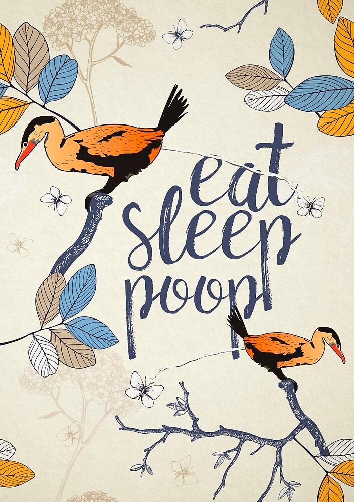 Eat. Sleep. Poop. by oneksy