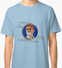 I'm a Showboat and a Little Bit of a Prick Classic T-Shirt