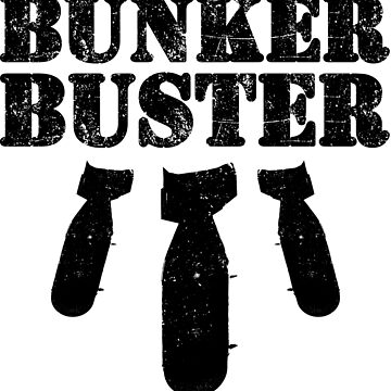 Bunker Buster Military Themed Design by onitees