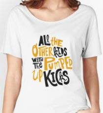 all the other kids wit the pumped up kicks Women's Relaxed Fit T-Shirt