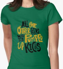 all the other kids wit the pumped up kicks Womens Fitted T-Shirt