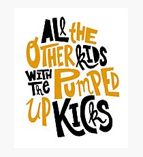 all the other kids wit the pumped up kicks Photographic Print