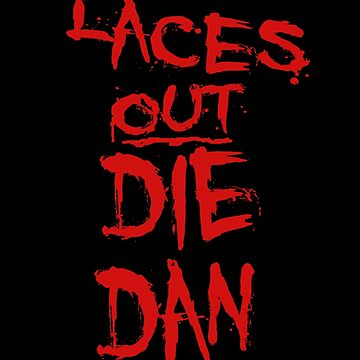 Ace Ventura Quote - Laces Out Die Dan by movie-shirts