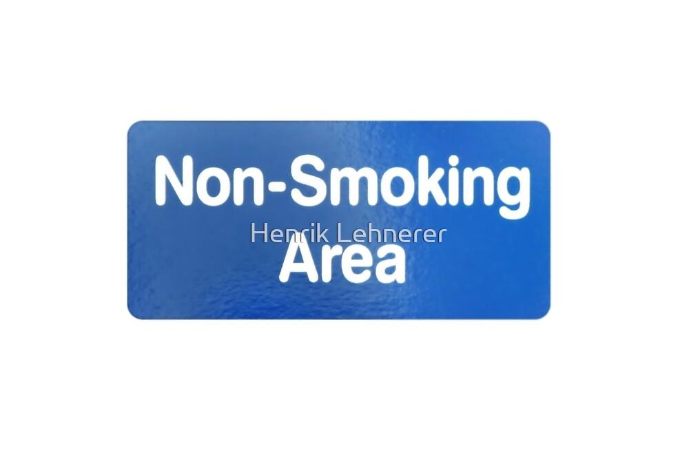 Non Smoking Area by Henrik Lehnerer