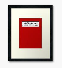 Mature, Rational Adult Framed Print
