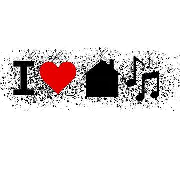I LOVE HOUSE MUSIC by leedavies88