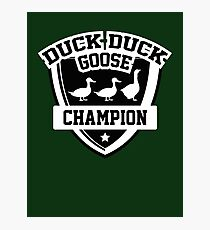 Duck Duck Goose Champion Photographic Print