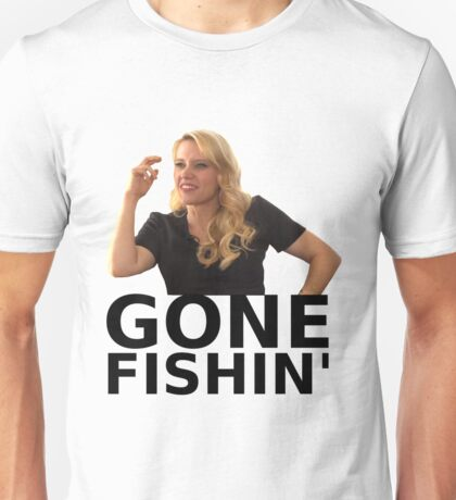 GONE FISHIN' - Kate McKinnon (ver. 1) Unisex T-Shirt