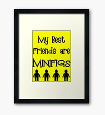 My Best Friends are Minifigs  Framed Print