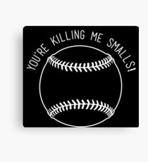 You're Killing Me Smalls - The Sandlot Canvas Print